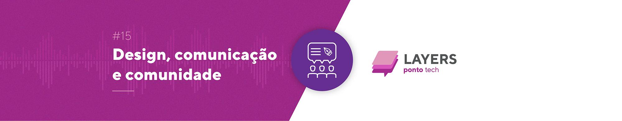 capa_destaque_ep_15_design_comunicacao e comunidade